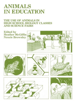 Animals in Education: The Use of Animals in High School Biology Classes and Science Fairs