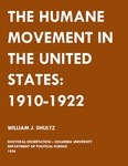 The Humane Movement in the United States: 1910-1922 by William J. Shultz