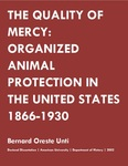 The Quality of Mercy: Organized Animal Protection in the United States 1866-1930 by Bernard Unti