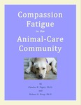 Compassion Fatigue in the Animal-Care Community by Charles R. Figley and Robert G. Roop