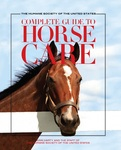 The Humane Society of the United States Complete Guide to Horse Care by Erin Harty, Keith Dane, Eric Davis, Holly Hazard, and Deborah Salem