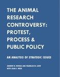 The Animal Research Controversy: Protest, Process & Public Policy by Andrew N. Rowan