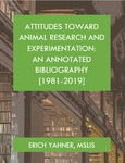 Attitudes Toward Animal Research and Experimentation by Erich Yahner