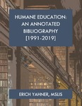 HUMANE EDUCATION: AN ANNOTATED BIBLIOGRAPHY [1991-2019] by Erich Yahner