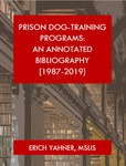 PRISON DOG-TRAINING PROGRAMS: AN ANNOTATED BIBLIOGRAPHY [1987-2019]