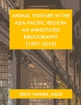 ANIMAL WELFARE IN THE ASIA-PACIFIC REGION: AN ANNOTATED BIBLIOGRAPHY [1997-2019]