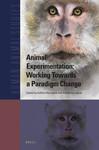 Animal Experimentation: Working Towards a Paradigm Change by Kathrin Herrmann (ed.) and Kimberley Jayne (ed.)