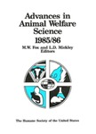 Advances in Animal Welfare Science 1985/86 by M. W. Fox (ed.) and A. N. Rowan (ed.)