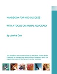 Handbook for NGO Success with a Focus on Animal Advocacy by Janice H. Cox